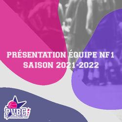 PRÉSENTATION DE NOTRE ÉQUIPE NF1 SAISON 2021-2022
